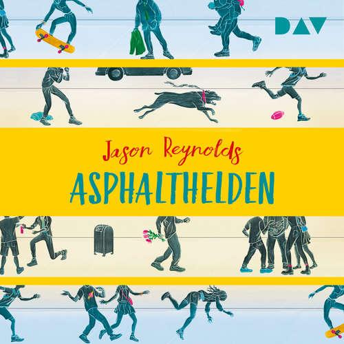 Hoerbuch Asphalthelden - Jason Reynolds - Yared Dibaba