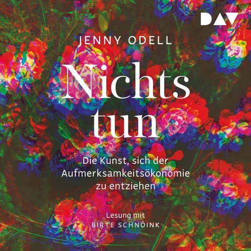 Hoerbuch Nichts tun - Oder die Kunst, sich der Aufmerksamkeitsökonomie zu entziehen - Jenny Odell - Birte Schnöink