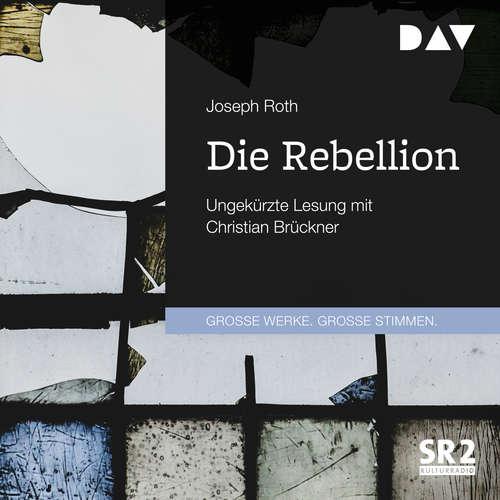 Hoerbuch Die Rebellion - Joseph Roth - Christian Brückner