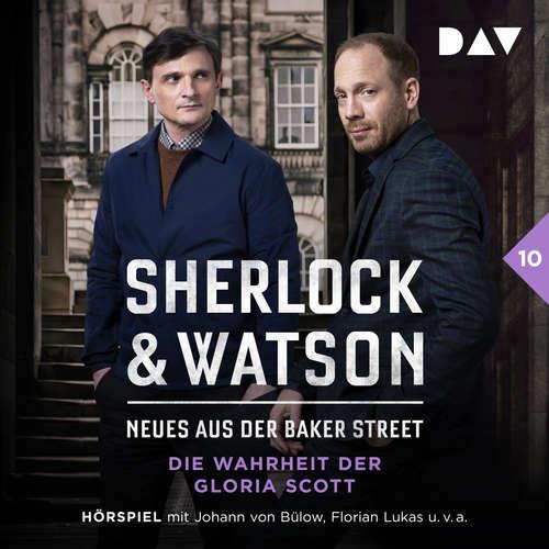 Hoerbuch Sherlock & Watson - Neues aus der Baker Street, Fall 10: Die Wahrheit der Gloria Scott - Viviane Koppelmann - Johann von Bülow