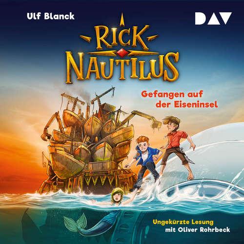 Hoerbuch Gefangen auf der Eiseninsel - Rick Nautilus, Teil 2 - Ulf Blanck - Oliver Rohrbeck