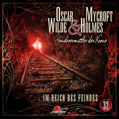 Hoerbuch Oscar Wilde & Mycroft Holmes, Sonderermittler der Krone, Folge 32: Im Reich des Feindes - Marc Freund - Sascha Rotermund