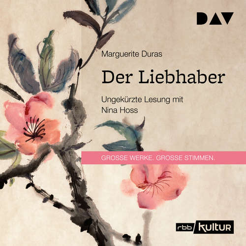 Hoerbuch Der Liebhaber - Marguerite Duras - Nina Hoss