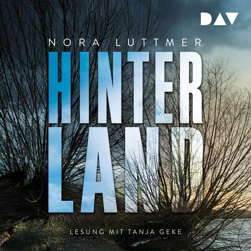 Hoerbuch Hinterland - Nora Luttmer - Tanja Geke