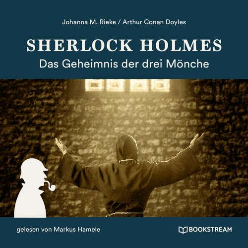 Hoerbuch Sherlock Holmes: Das Geheimnis der drei Mönche - Sir Arthur Conan Doyle - Markus Hamele