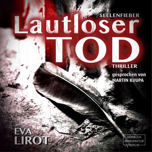 Hoerbuch Lautloser Tod - Seelenfieber - Jeff Devcon, Band 1 - Eva Lirot - Martin Kuupa