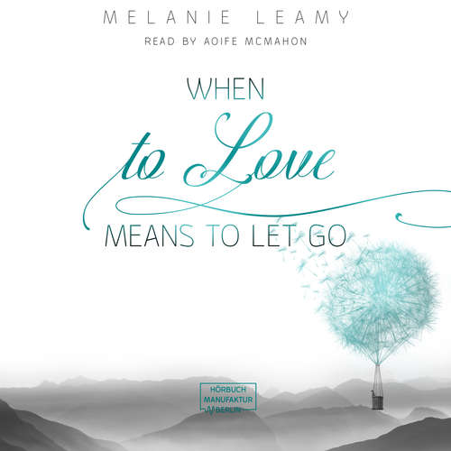 Audiobook When to love means to let go - Melanie Leamy - Aoife McMahon