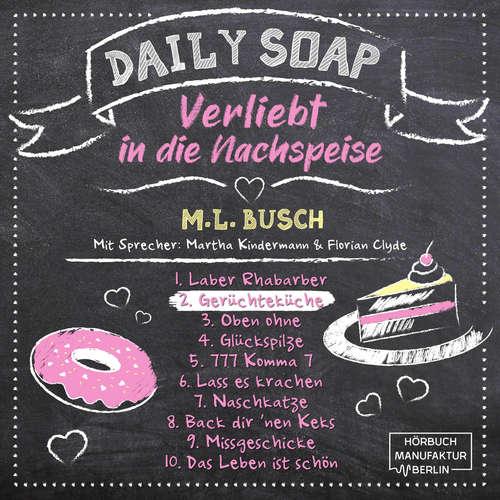 Hoerbuch Gerüchteküche - Daily Soap - Verliebt in die Nachspeise - Dienstag, Band 2 - M. L. Busch - Martha Kindermann