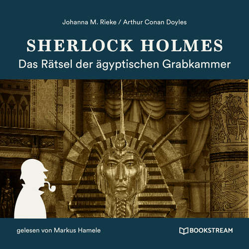 Hoerbuch Sherlock Holmes: Das Rätsel der ägyptischen Grabkammer - Sir Arthur Conan Doyle - Markus Hamele