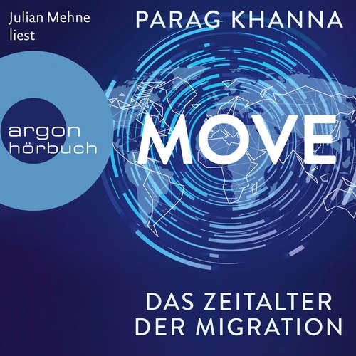 Hoerbuch Move - Das Zeitalter der Migration - Parag Khanna - Julian Mehne