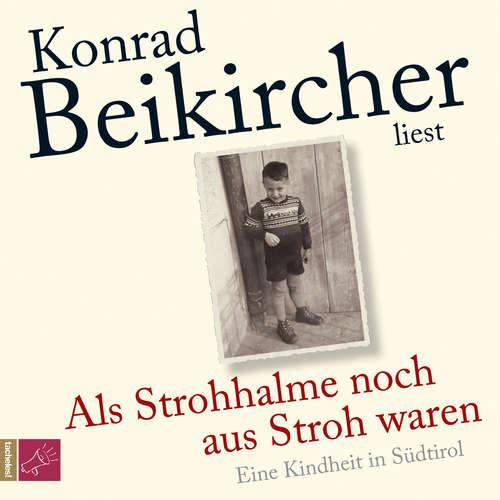 Hoerbuch Als Strohhalme noch aus Stroh waren - Konrad Beikircher - Konrad Beikircher
