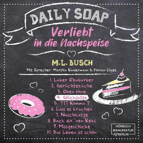 Hoerbuch Glückspilze - Daily Soap - Verliebt in die Nachspeise - Donnerstag, Band 4 - M. L. Busch - Martha Kindermann
