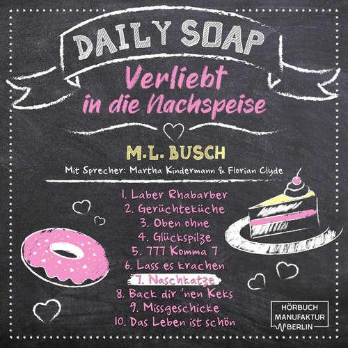 Hoerbuch Naschkatze - Daily Soap - Verliebt in die Nachspeise - Sonntag, Band 7 - M. L. Busch - Martha Kindermann