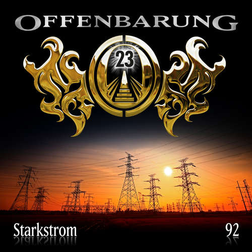 Hoerbuch Offenbarung 23, Folge 92: Starkstrom - Jan Gaspard - Till Hagen