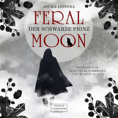 Hoerbuch Der schwarze Prinz - Feral Moon, Band 2 - Asuka Lionera - Martha Kindermann