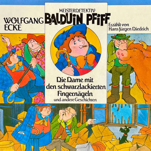 Hoerbuch Balduin Pfiff, Die Dame mit den schwarzlackierten Fingernägeln und andere Geschichten - Wolfgang Ecke - Hans Jürgen Diedrich