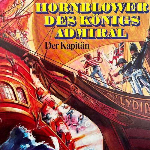Hoerbuch Hornblower des Königs Admiral, Folge 1: Der Kapitän - C. S. Forester - Karl Heinz Hess
