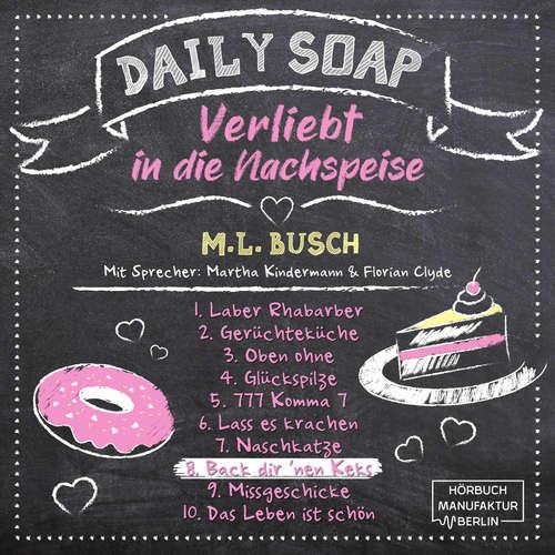 Hoerbuch Back dir `nen Keks - Daily Soap - Verliebt in die Nachspeise - Montag, Band 8 - M. L. Busch - Martha Kindermann