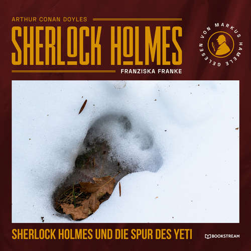 Hoerbuch Sherlock Holmes und die Spur des Yeti - Sir Arthur Conan Doyle - Markus Hamele