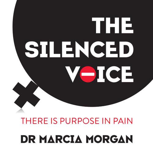 Audiobook The Silenced Voice (Abridged) - Dr Marcia Morgan - Dr Marcia Morgan