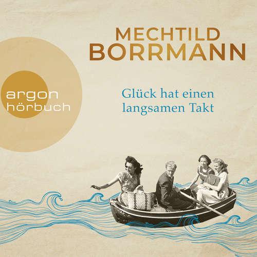 Hoerbuch Glück hat einen langsamen Takt - Mechtild Borrmann - Vera Teltz
