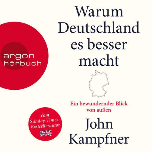 Hoerbuch Warum Deutschland es besser macht - Ein bewundernder Blick von außen - John Kampfner - Till Hagen