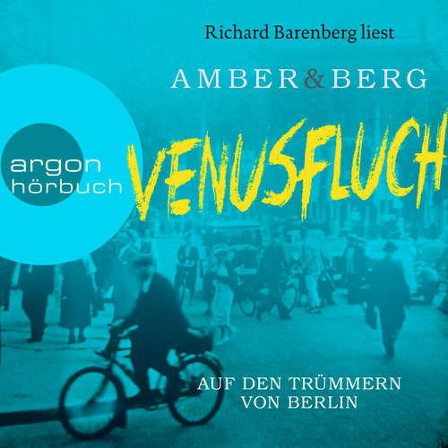 Hoerbuch Venusfluch. Auf den Trümmern von Berlin - Stein und Wuttke, Band 2 - Liv Amber - Richard Barenberg
