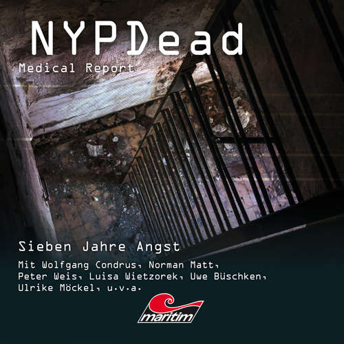 Hoerbuch NYPDead - Medical Report, Folge 10: Sieben Jahre Angst - Markus Topf - Wolfgang Condrus