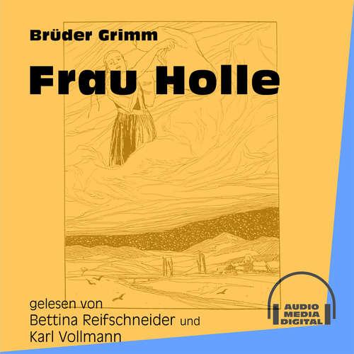 Hoerbuch Frau Holle - Brüder Grimm - Bettina Reifschneider