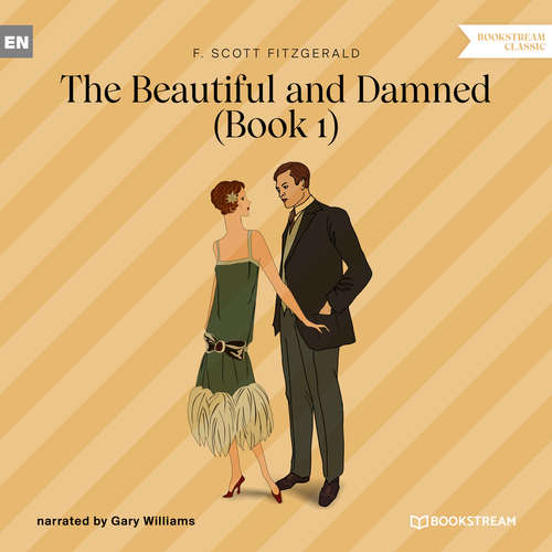 Audiobook The Beautiful and Damned, Book 1 - F. Scott Fitzgerald - Gary Williams