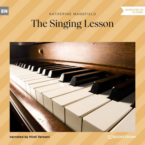 Audiobook The Singing Lesson - Katherine Mansfield - Hiral Varsani