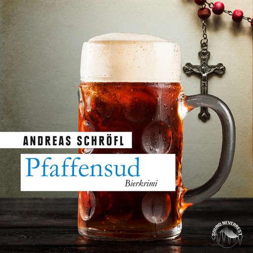 Hoerbuch Pfaffensud - Andreas Schröfl - Thomas Birnstiel
