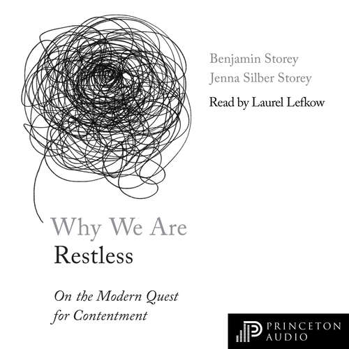 Audiobook Why We Are Restless - New Forum Books, Book 65 - Benjamin Storey - Laurel Lefkow