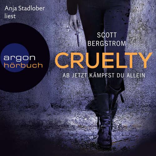 Hoerbuch Cruelty - Ab jetzt kämpfst du allein - Scott Bergstrom - Anja Stadlober