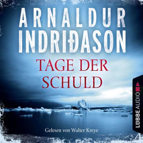 Hoerbuch Kommissar Erlendur - Tage der Schuld - Arnaldur Indriðason - Walter Kreye