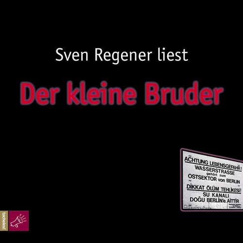 Hoerbuch Der kleine Bruder - Sven Regener - Sven Regener