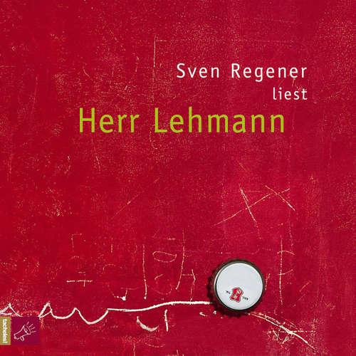 Hoerbuch Herr Lehmann - Sven Regener - Sven Regener