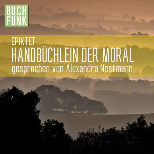 Hoerbuch Handbüchlein der Moral -  Epiktet - Alexandra Nestmann