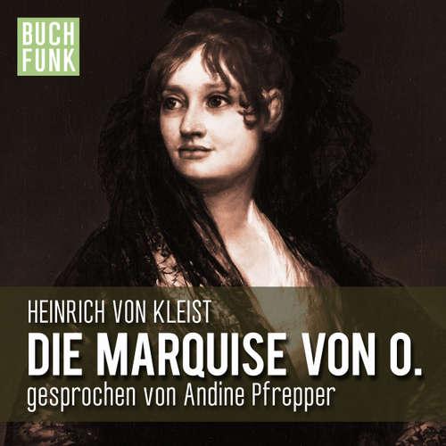 Hoerbuch Die Marquise von O. - Heinrich von Kleist - Andine Pfrepper