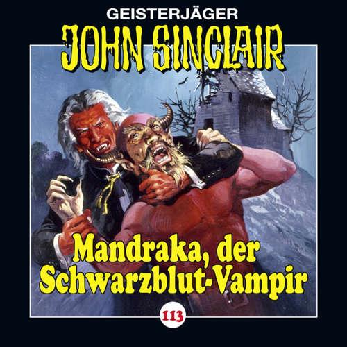 Hoerbuch John Sinclair, Folge 113: Mandraka, der Schwarzblut-Vampir - Jason Dark - Dietmar Wunder