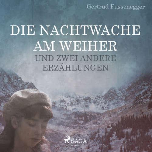 Hoerbuch Die Nachtwache am Weiher und zwei andere Erzählungen - Gertrud Fussenegger - Gertrud Fussenegger