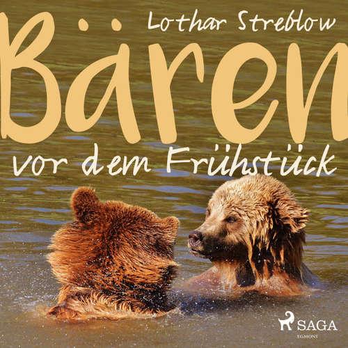 Hoerbuch Bären vor dem Frühstück - Lothar Streblow - Lothar Streblow