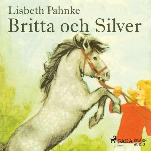 Audiokniha Britta och Silver - Lisbeth Pahnke - Johanna Landt