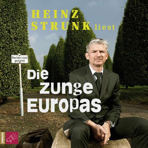 Hoerbuch Die Zunge Europas - Heinz Strunk - Heinz Strunk