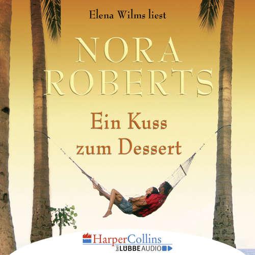 Hoerbuch Ein Kuss zum Dessert - Nora Roberts - Elena Wilms