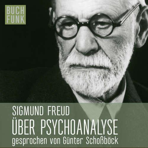 Hoerbuch Über Psychoanalyse - fünf Vorlesungen - Sigmund Freud - Günter Schoßböck