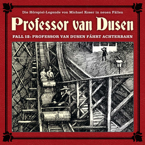 Hoerbuch Professor van Dusen, Die neuen Fälle, Fall 12: Professor van Dusen fährt Achterbahn - Michael Koser - Bernd Vollbrecht