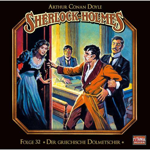 Hoerbuch Sherlock Holmes - Die geheimen Fälle des Meisterdetektivs, Folge 32: Der griechische Dolmetscher - Arthur Conan Doyle - Joachim Tennstedt