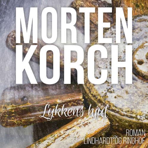 Audiokniha Lykkens hjul - Morten Korch - Thomas Leth Rasmussen