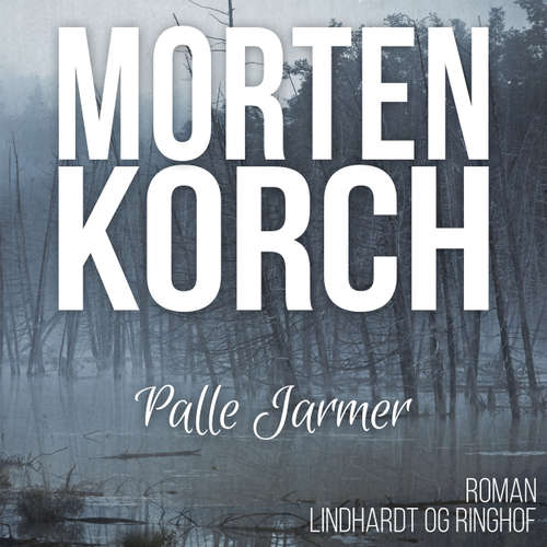 Audiokniha Palle Jarmer - Morten Korch - Martin Johs. Møller